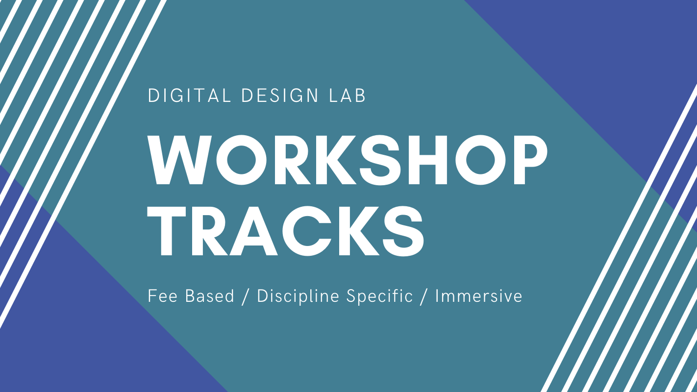 Digital Design Lab Workshop Tracks