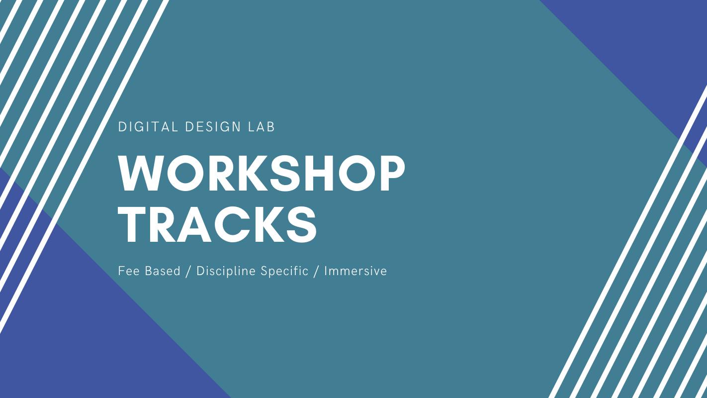 Digital Design Lab Workshop Tracks