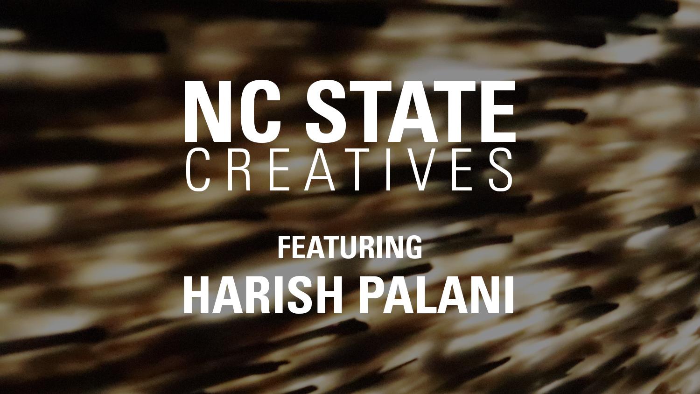 NC State Creatives - Harish Palani
