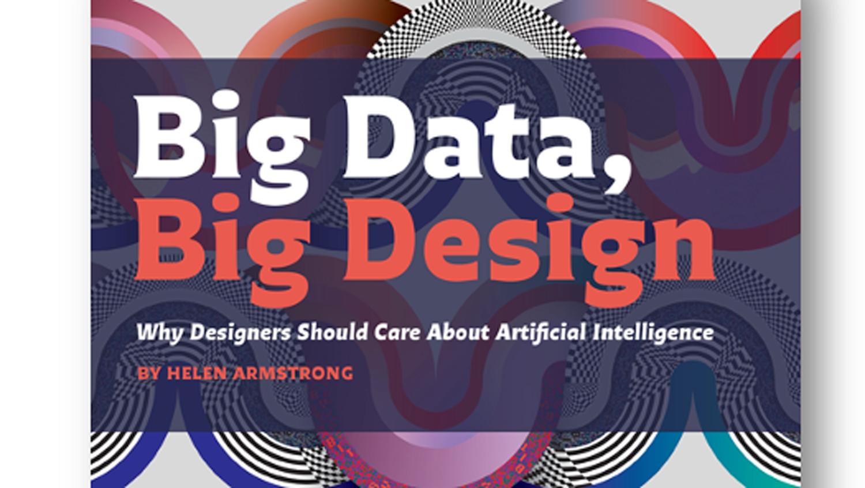 Big Data, Big Design by Helen Armstrong